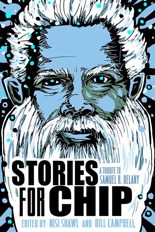 Stories for Chip: An Anthology Celebrating a Black Sci Fi Legend